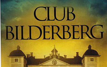 Hiding in Plain Sight: The Bilderberg Conspiracy Theory Turns into Official History Overnight