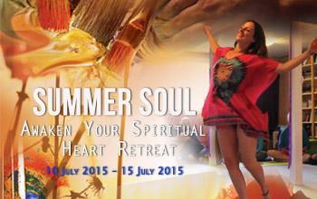 Summer Soul – Awaken Your Spiritual Heart Retreat, 10 July 2015 – 15 July 2015