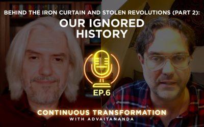 Episode 6: Behind the Iron Curtain and Stolen Revolutions, Part 2 – Our Ignored History. (Interviewer: Sahajananda J. Porslund)