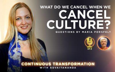 Episode 9: What Do We Cancel When We Cancel Culture? (Questions by Maria Porsfelt)