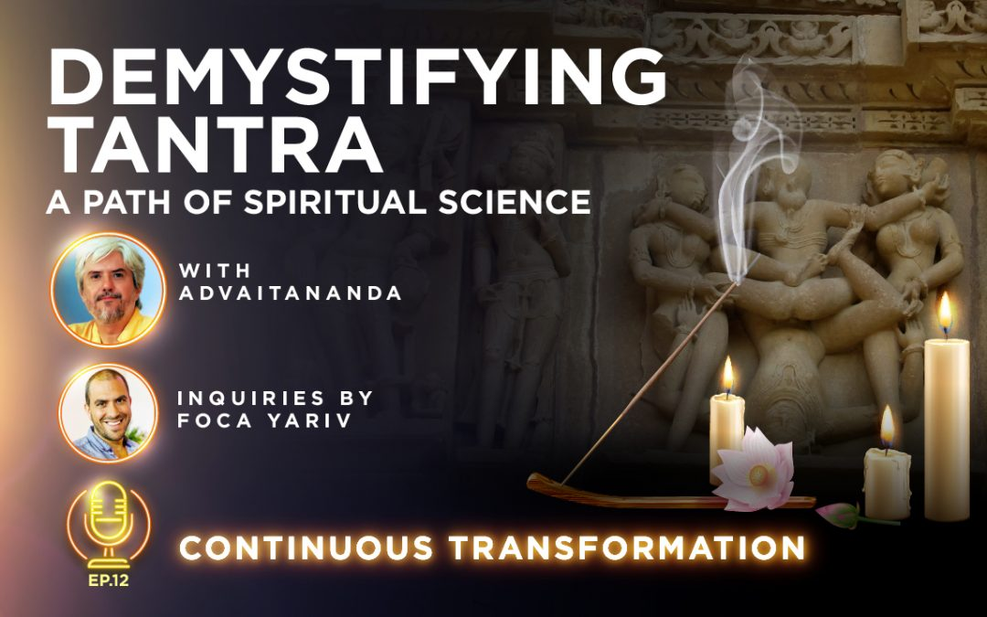 Episode 12: Demystifying Tantra – a Path of Spiritual Science (Inquiries by Foca Yariv)
