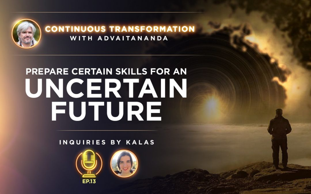 Episode 13: Prepare Certain Skills for an Uncertain Future (Inquiries by Kalas)